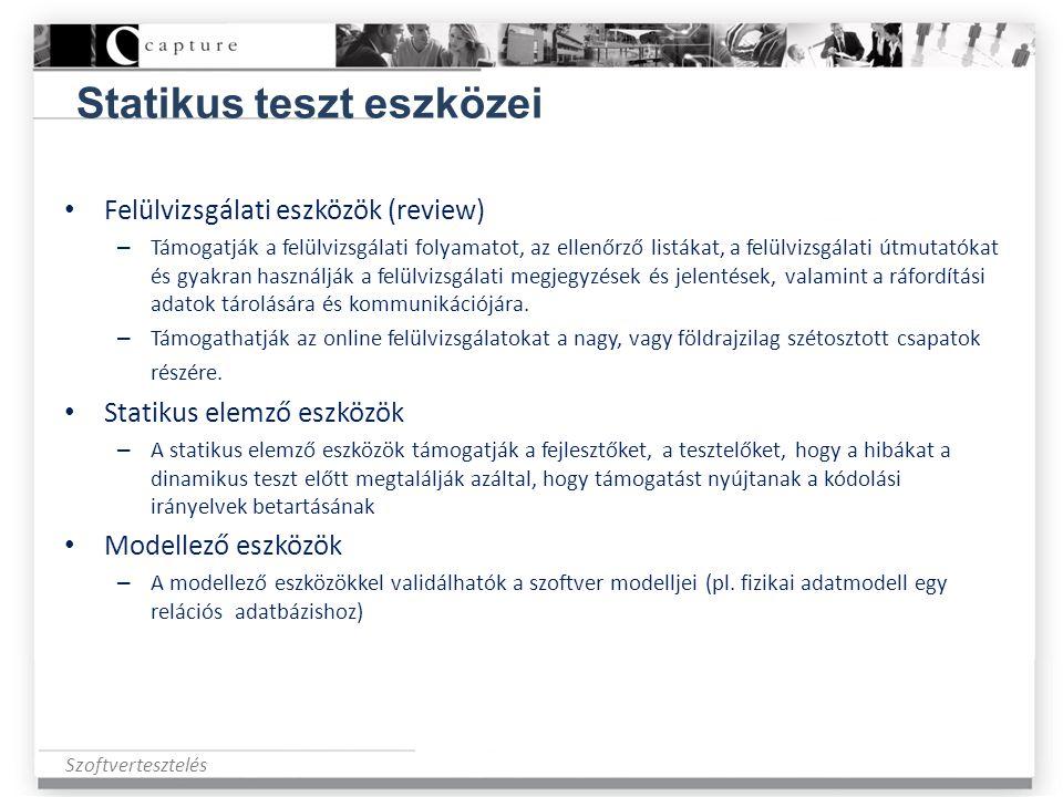 Szoftvertesztelés Statikus teszt eszközei • Felülvizsgálati eszközök (review) – Támogatják a felülvizsgálati folyamatot, az ellenőrző listákat, a felü