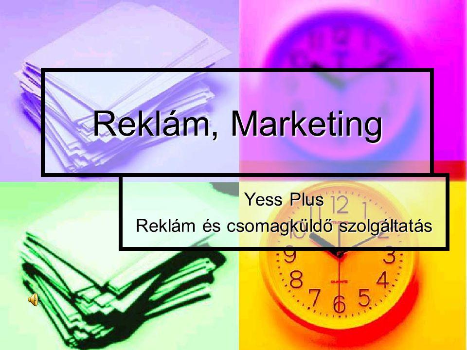 Reklám, Marketing Yess Plus Reklám és csomagküldő szolgáltatás