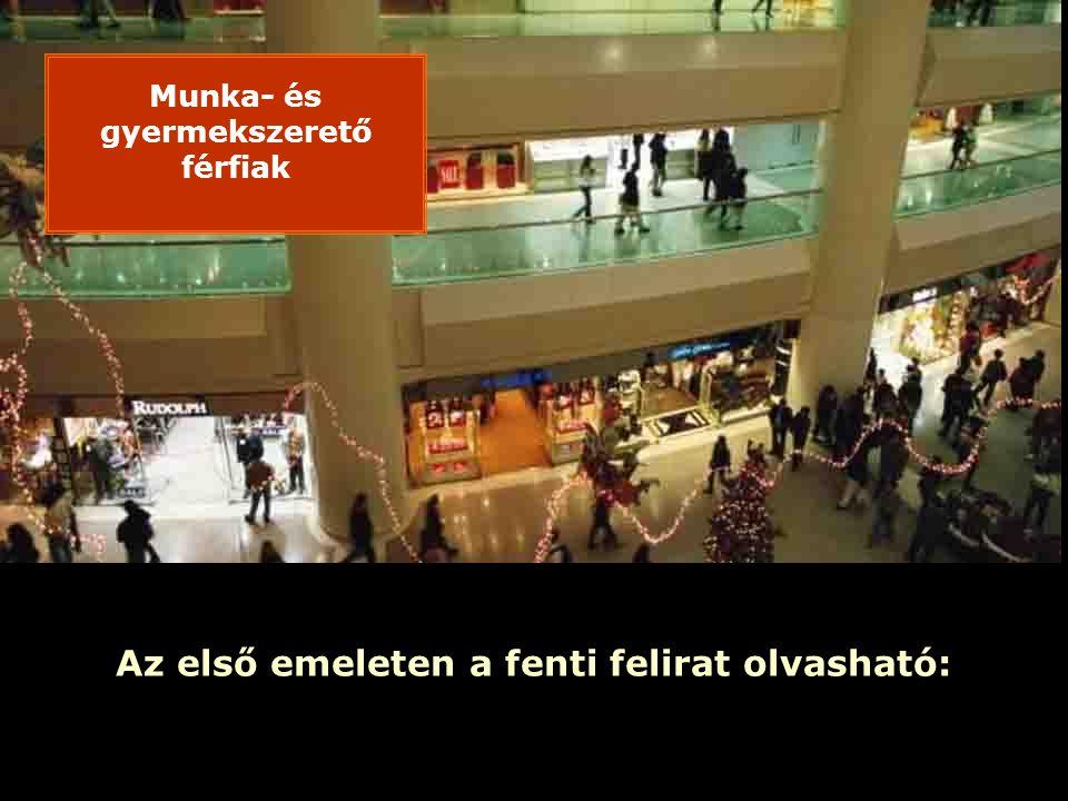 Ria Slides Az első emeleten a fenti felirat olvasható: Munka- és gyermekszerető férfiak