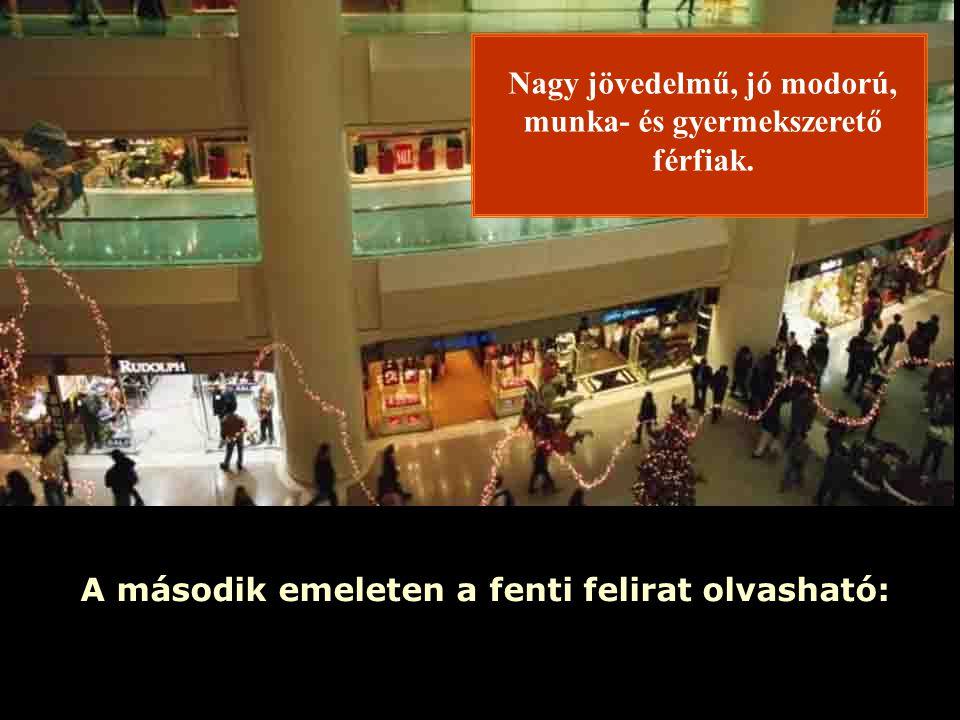 Ria Slides A második emeleten a fenti felirat olvasható: Nagy jövedelmű, jó modorú, munka- és gyermekszerető férfiak.