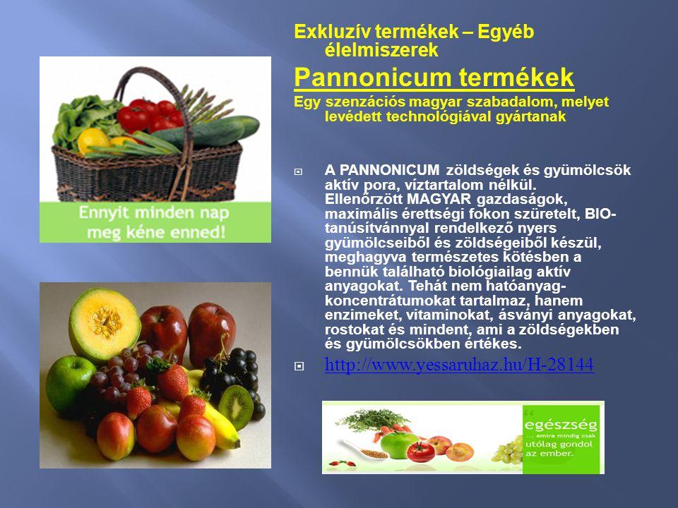 Exkluzív termékek – Egyéb élelmiszerek Pannonicum termékek Egy szenzációs magyar szabadalom, melyet levédett technológiával gyártanak  A PANNONICUM z