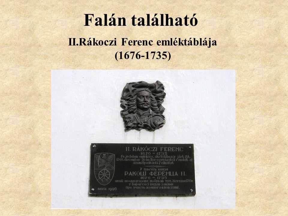 Falán található II.Rákoczi Ferenc emléktáblája (1676-1735)