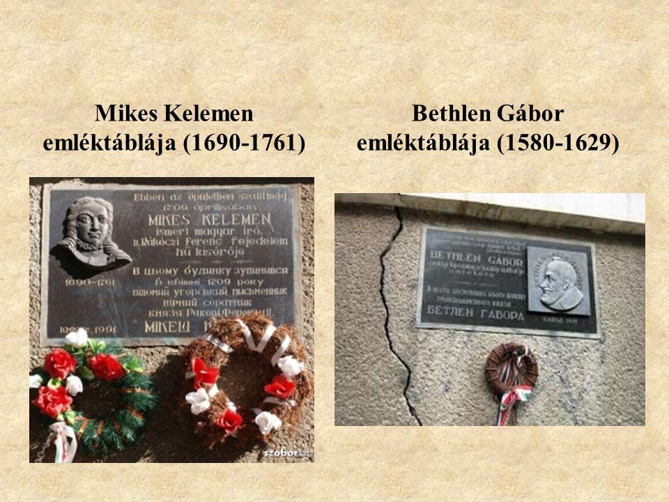 Mikes Kelemen emléktáblája (1690-1761) Bethlen Gábor emléktáblája (1580-1629)