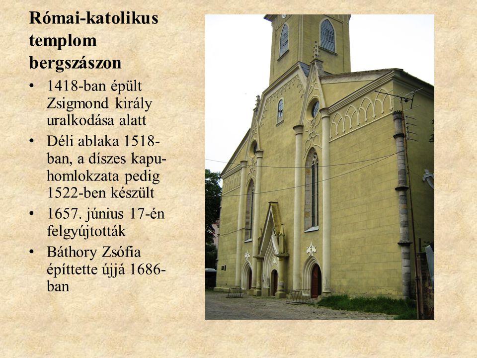 Római-katolikus templom bergszászon • 1418-ban épült Zsigmond király uralkodása alatt • Déli ablaka 1518- ban, a díszes kapu- homlokzata pedig 1522-ben készült • 1657.