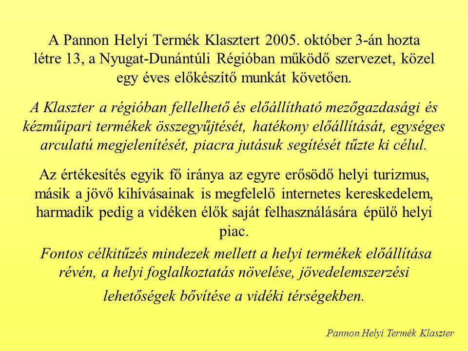 A Pannon Helyi Termék Klasztert 2005.