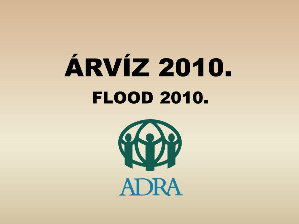 ÁRVÍZ 2010. FLOOD 2010.