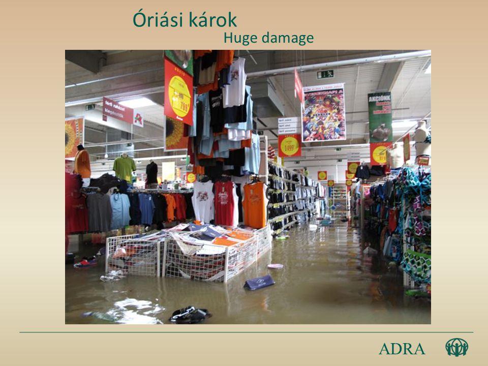 ADRA Óriási károk Huge damage