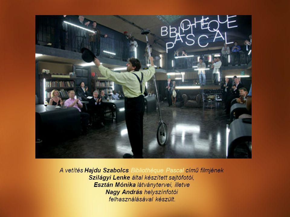 A vetítés Hajdu Szabolcs Bibliothèque Pascal című filmjének Szilágyi Lenke által készített sajtófotói, Esztán Mónika látványtervei, illetve Nagy Andrá