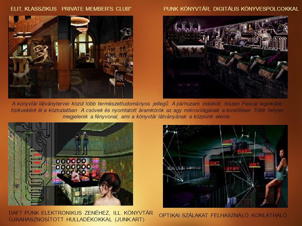 """ELIT, KLASSZIKUS """"PRIVATE MEMBER'S CLUB"""" A könyvtár látványtervei közül több természettudományos jellegű. A párhuzam indokolt, hiszen Pascal leginkább"""