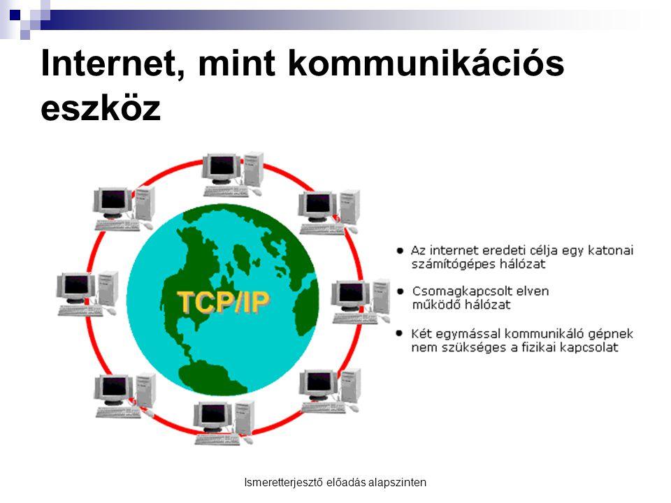 Internet-használat feltételei  Három alapvetően fontos összetevőre van szükség ahhoz, hogy valaki az Internetet használhassa:  Internet szolgáltatások igénybevételére alkalmas eszköz – asztali számítógép vagy hordozható számítógép  Fizikai kapcsolat: érvényes előfizetéssel, szerződéssel kell rendelkeznünk egy szolgáltatónál, jó ha több szolgáltatótól kérünk ajánlatot  Meglévő szoftver – web böngésző: olyan programok, amelyekkel az Interneten található tartalmakat, weblapokat, honlapokat lehet megtekinteni, illetve az Interneten át elérhető szolgáltatásokat használni.