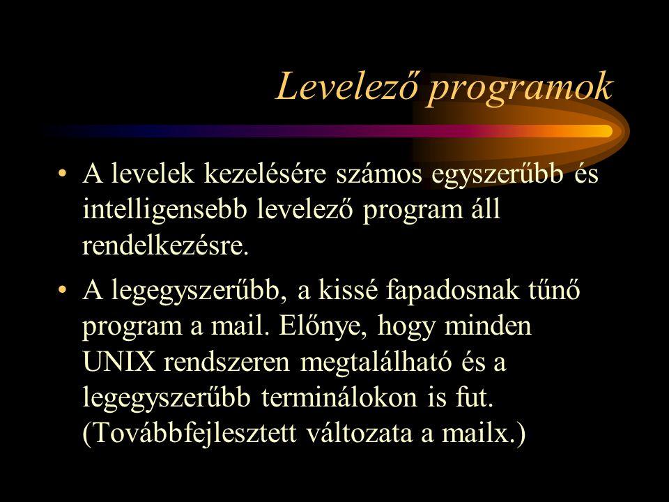 Levelező programok •A levelek kezelésére számos egyszerűbb és intelligensebb levelező program áll rendelkezésre.