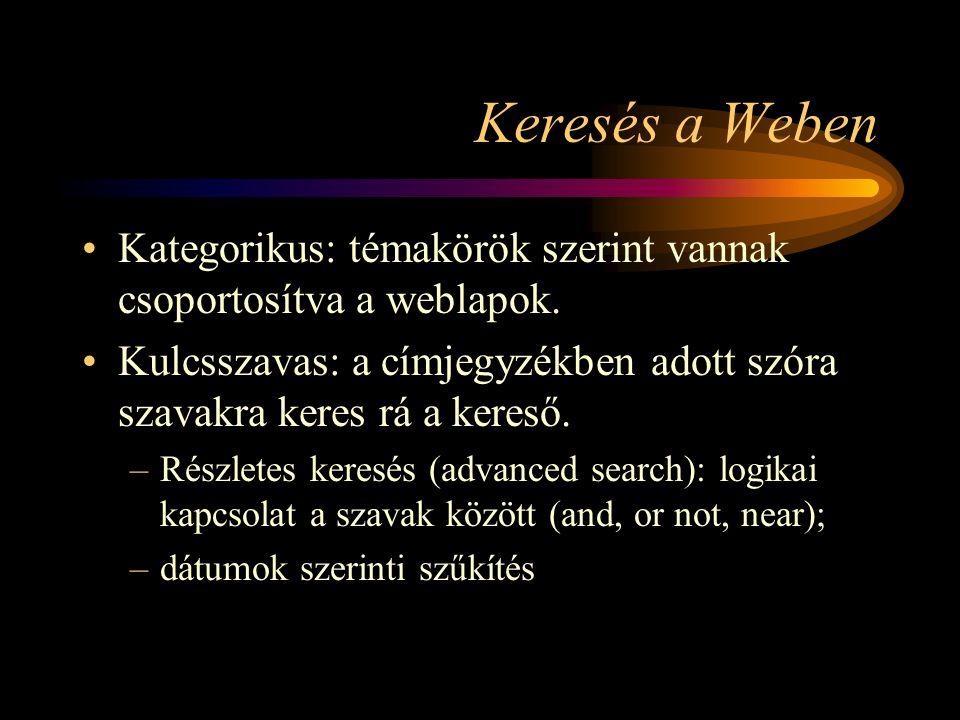 Keresés a Weben •Kategorikus: témakörök szerint vannak csoportosítva a weblapok.