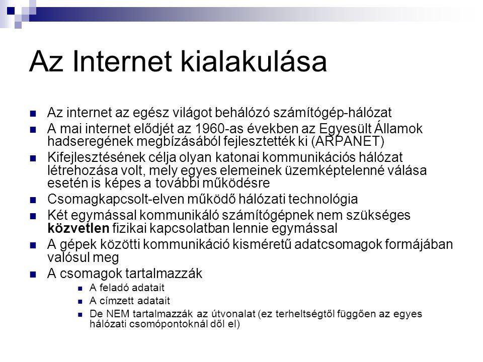 Az Internet kialakulása  Az internet az egész világot behálózó számítógép-hálózat  A mai internet elődjét az 1960-as években az Egyesült Államok had