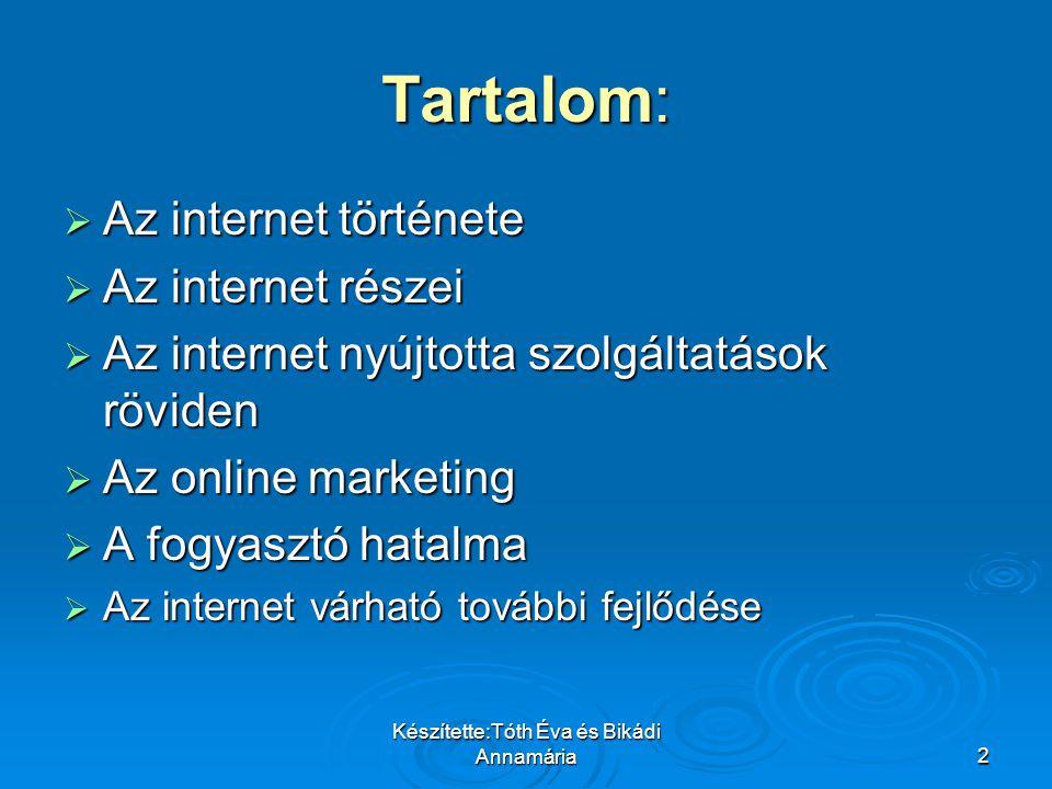 Készítette:Tóth Éva és Bikádi Annamária13 Host számítógépek számának alakulása 1994 és 2007 között