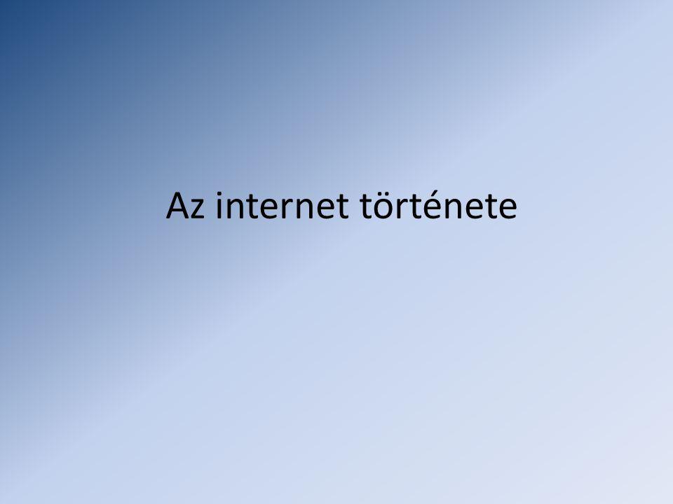 Az internet • Az internet olyan globális számítógépes hálózatok hálózata, ami az internet protokoll (IP) révén felhasználók milliárdjait kapcsolja össze és lehetővé teszi olyan elosztott rendszerek működtetését, mint például a WWW (World Wide Web).