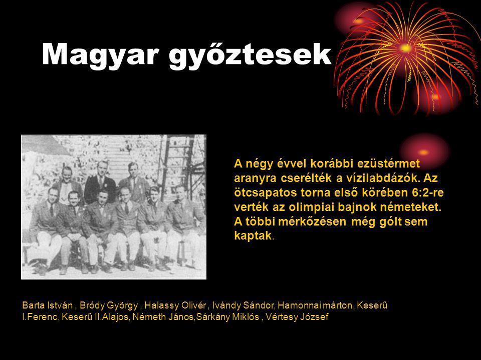Magyar győztesek Barta István, Bródy György, Halassy Olivér, Ivándy Sándor, Hamonnai márton, Keserű I.Ferenc, Keserű II.Alajos, Németh János,Sárkány M