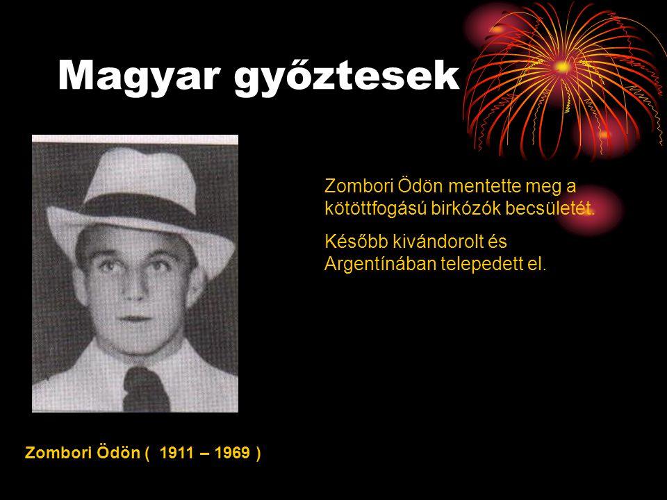 Magyar győztesek Zombori Ödön ( 1911 – 1969 ) Zombori Ödön mentette meg a kötöttfogású birkózók becsületét. Később kivándorolt és Argentínában teleped