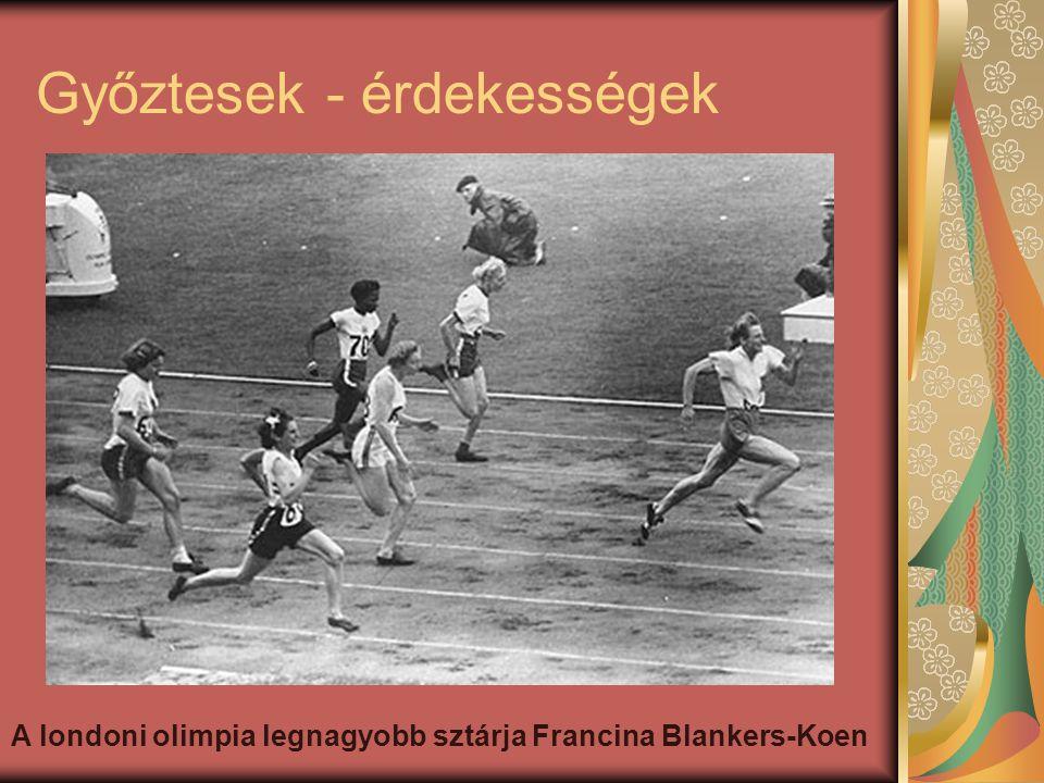 Győztesek - érdekességek A londoni olimpia legnagyobb sztárja Francina Blankers-Koen