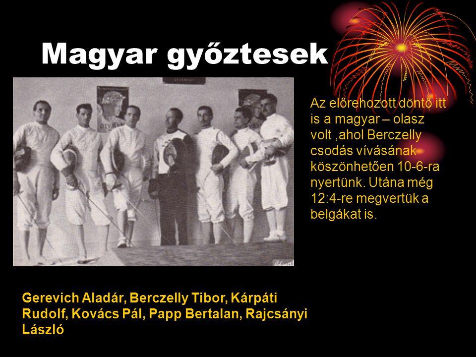 Magyar győztesek Gerevich Aladár, Berczelly Tibor, Kárpáti Rudolf, Kovács Pál, Papp Bertalan, Rajcsányi László Az előrehozott döntő itt is a magyar –