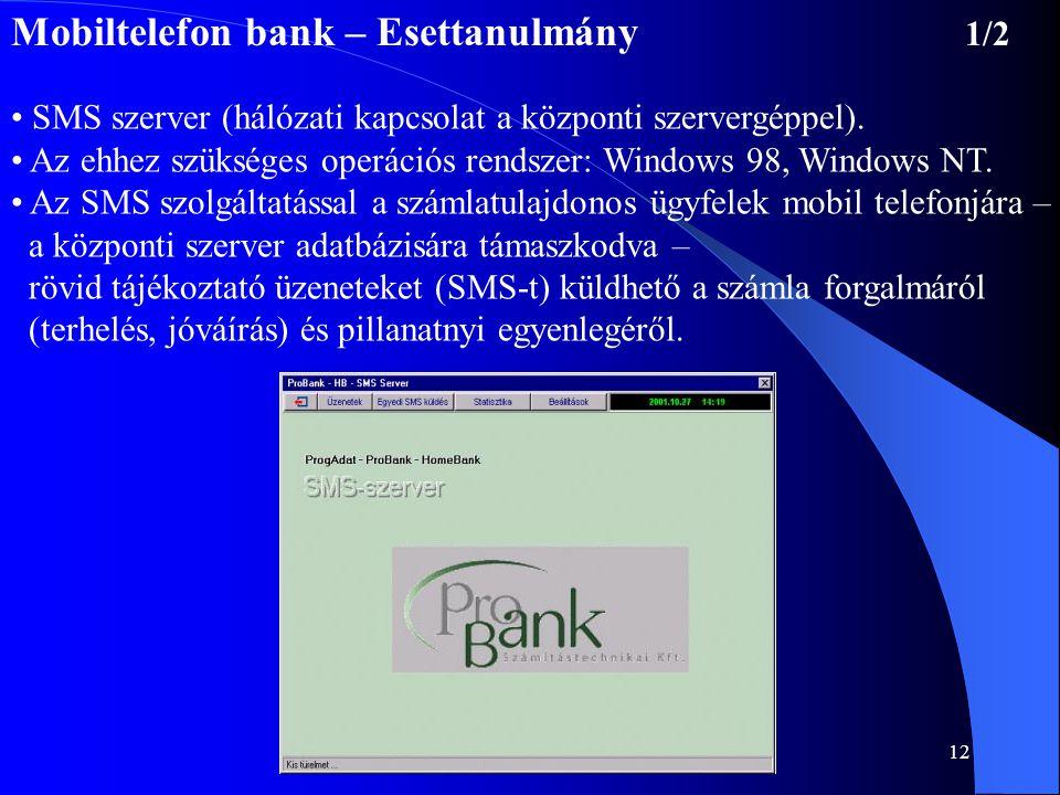 12 • SMS szerver (hálózati kapcsolat a központi szervergéppel). • Az ehhez szükséges operációs rendszer: Windows 98, Windows NT. • Az SMS szolgáltatás