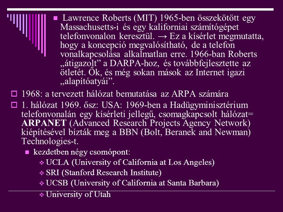 Források:  www.inf.unideb.hu  internet történet www.inf.unideb.hu  internet történet  Wikipedia Wikipedia