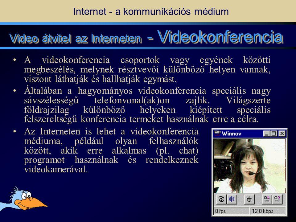 12 Video átvitel az Interneten •A valós idejű (on-line) videó átvitel sokkal szélesebb sávot kíván, mint a hangátvitel.
