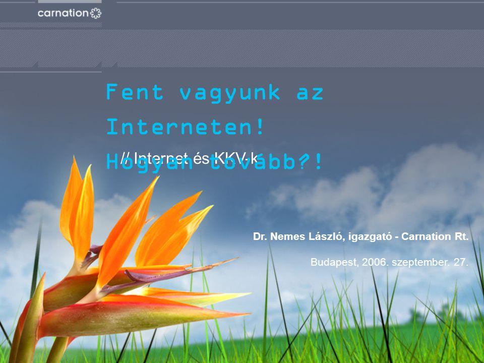 További információ: Dr. Nemes László nemes.laszlo@carnation.hu tel: 887-5353 Köszönöm a figyelmet!