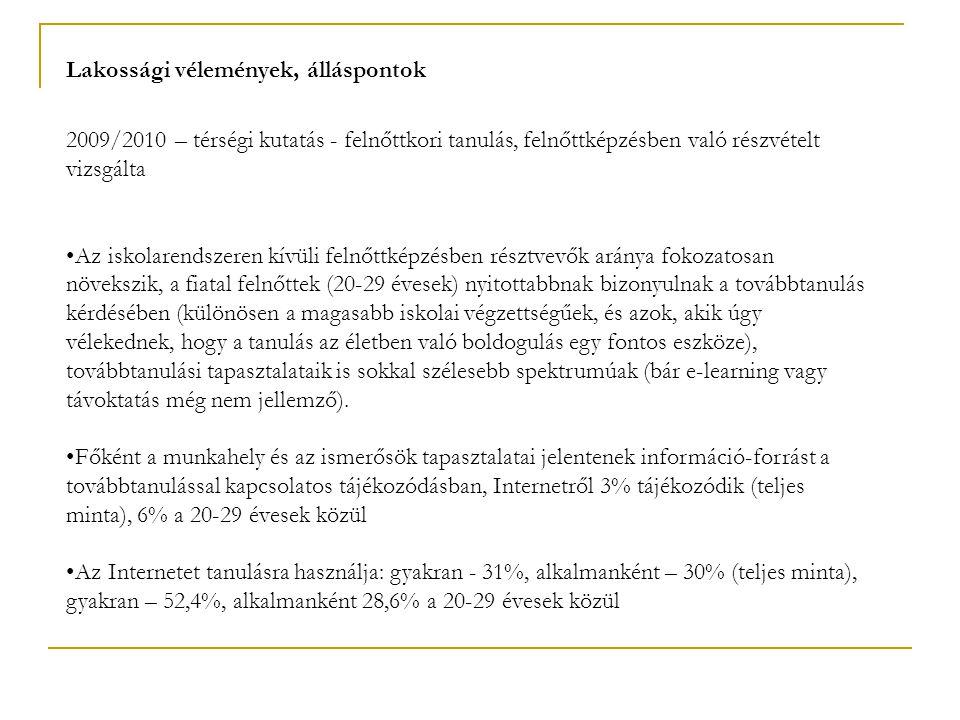 Lakossági vélemények, álláspontok 2009/2010 – térségi kutatás - felnőttkori tanulás, felnőttképzésben való részvételt vizsgálta •Az iskolarendszeren k