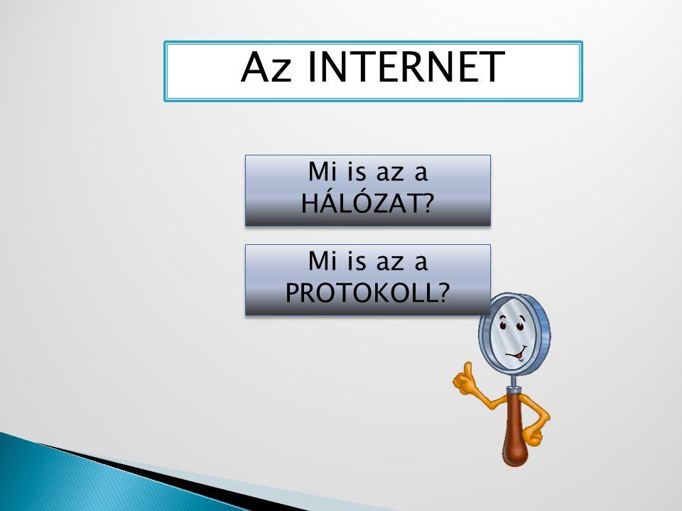 A HÁLÓZAT A hálózatok önállóan is működőképes számítógépek elektronikus összekapcsolása, ahol az egyes gépek képesek kommunikációra külső beavatkozás nélkül.