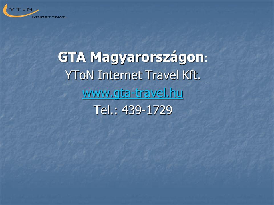GTA Magyarországon : YToN Internet Travel Kft. www.gta-travel.hu Tel.: 439-1729