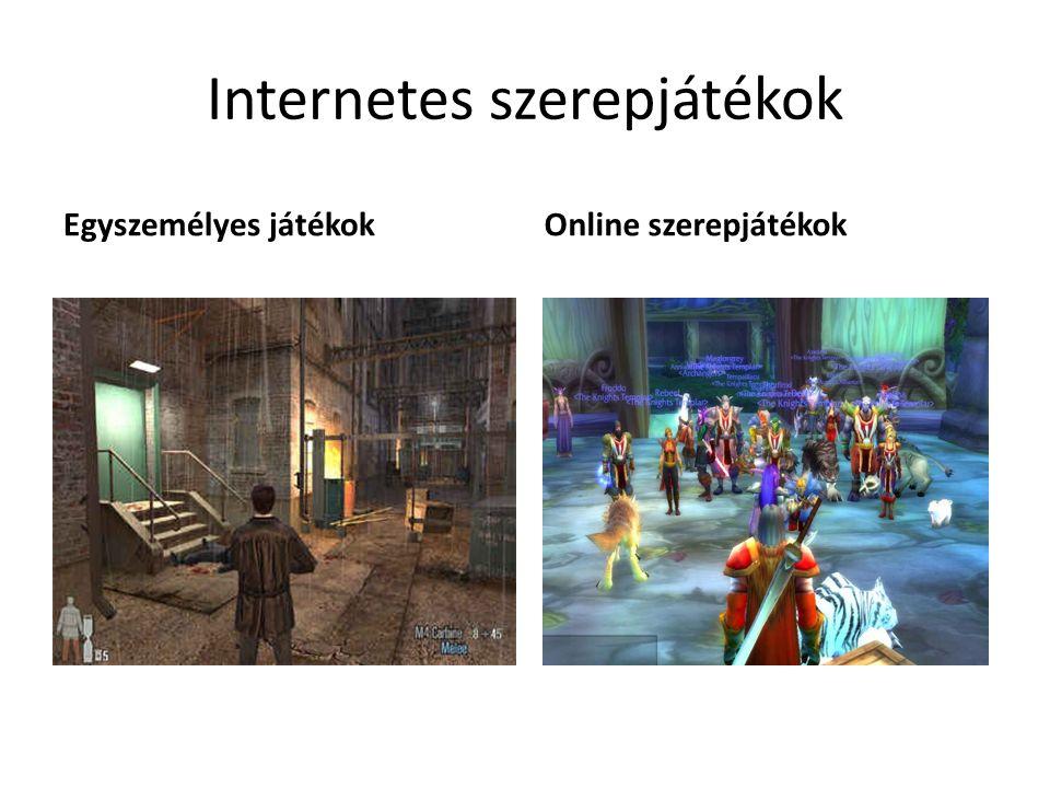 Internetes szerepjátékok Egyszemélyes játékokOnline szerepjátékok