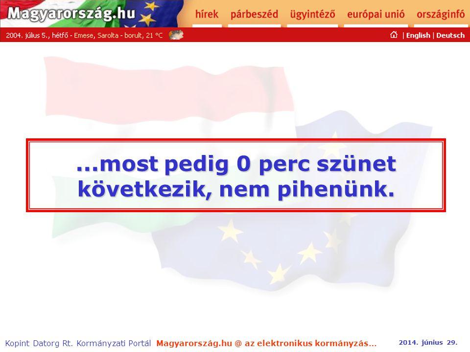 Magyarország.hu @ az elektronikus kormányzás… 2014. június 29. Kopint Datorg Rt. Kormányzati Portál