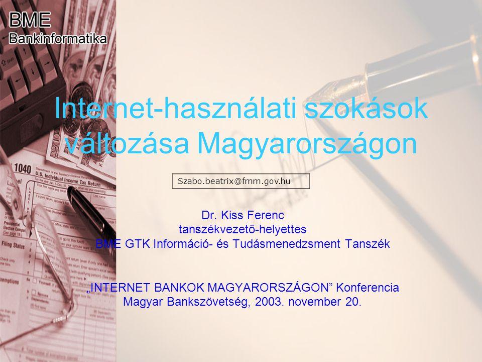 """Internet-használati szokások változása Magyarországon Dr. Kiss Ferenc tanszékvezető-helyettes BME GTK Információ- és Tudásmenedzsment Tanszék """"INTERNE"""