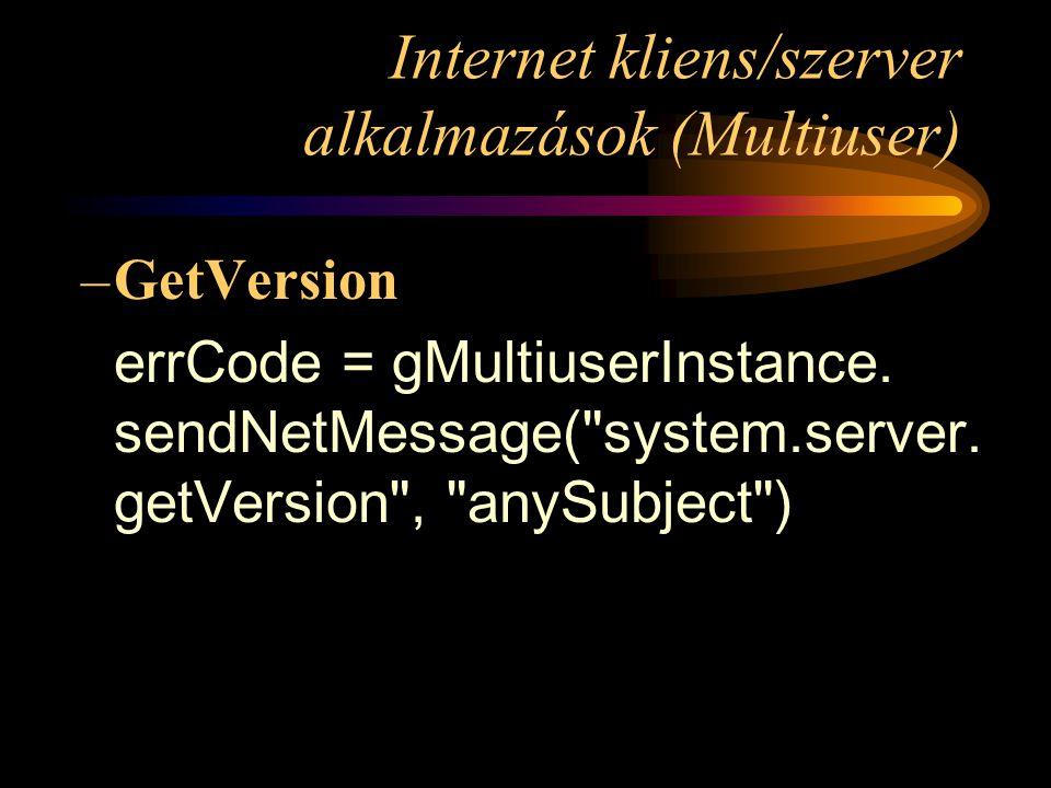 Internet kliens/szerver alkalmazások (Multiuser) –GetVersion errCode = gMultiuserInstance.
