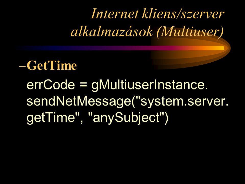 Internet kliens/szerver alkalmazások (Multiuser) –GetTime errCode = gMultiuserInstance.