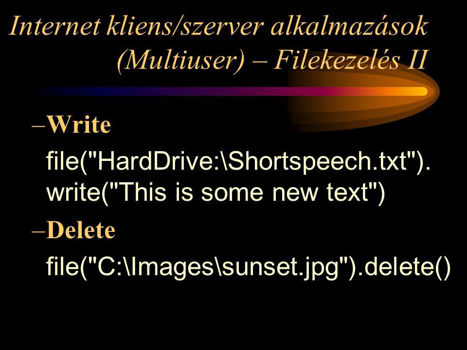 Internet kliens/szerver alkalmazások (Multiuser) – Filekezelés II –Write file( HardDrive:\Shortspeech.txt ).