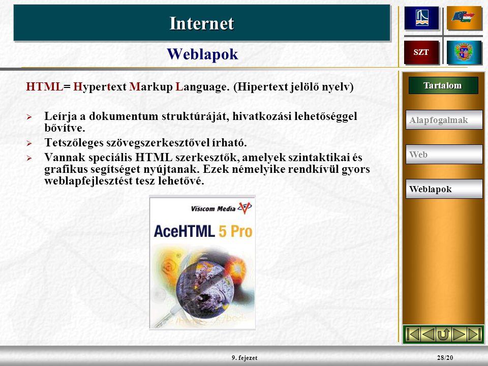 Tartalom InternetInternet SZT 9. fejezet28/20 HTML= Hypertext Markup Language.