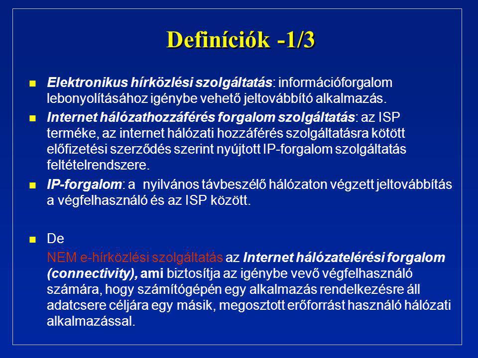 Definíciók -1/3 n n Elektronikus hírközlési szolgáltatás: információforgalom lebonyolításához igénybe vehető jeltovábbító alkalmazás. n n Internet hál