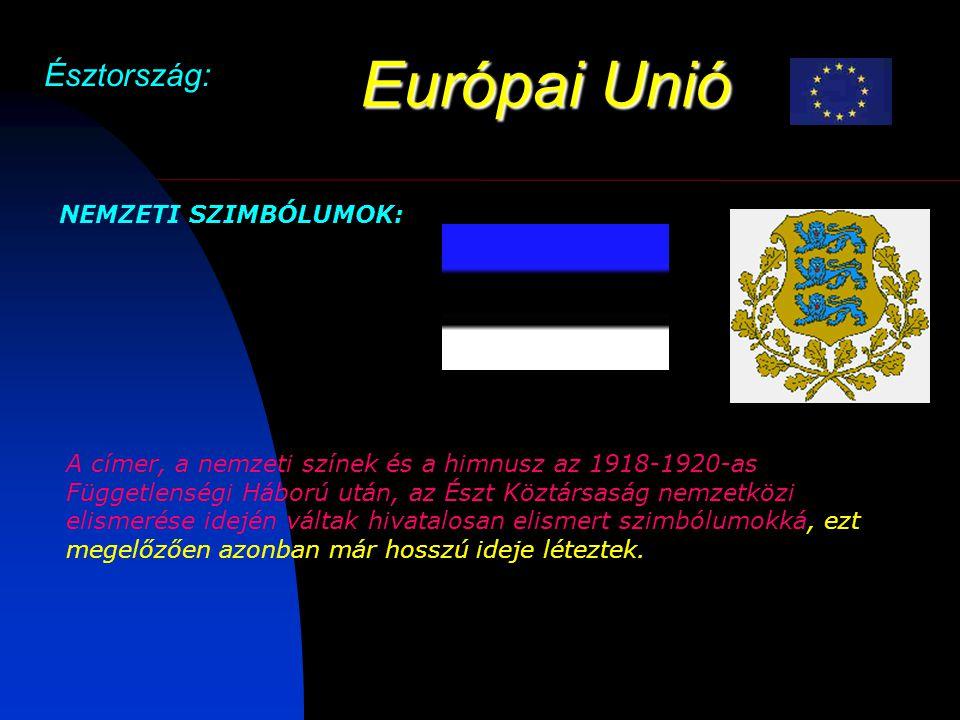 Európai Unió Észtország: NEMZETI SZIMBÓLUMOK: A címer, a nemzeti színek és a himnusz az 1918-1920-as Függetlenségi Háború után, az Észt Köztársaság nemzetközi elismerése idején váltak hivatalosan elismert szimbólumokká, ezt megelőzően azonban már hosszú ideje léteztek.