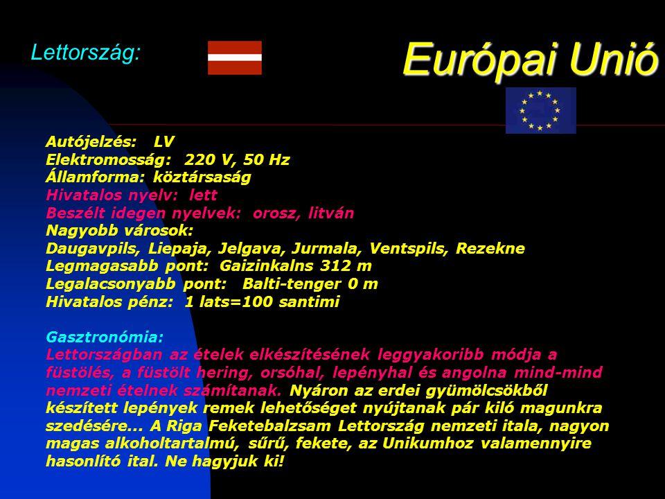 Európai Unió Lettország: Autójelzés: LV Elektromosság: 220 V, 50 Hz Államforma: köztársaság Hivatalos nyelv: lett Beszélt idegen nyelvek: orosz, litván Nagyobb városok: Daugavpils, Liepaja, Jelgava, Jurmala, Ventspils, Rezekne Legmagasabb pont: Gaizinkalns 312 m Legalacsonyabb pont: Balti-tenger 0 m Hivatalos pénz: 1 lats=100 santimi Gasztronómia: Lettországban az ételek elkészítésének leggyakoribb módja a füstölés, a füstölt hering, orsóhal, lepényhal és angolna mind-mind nemzeti ételnek számítanak.