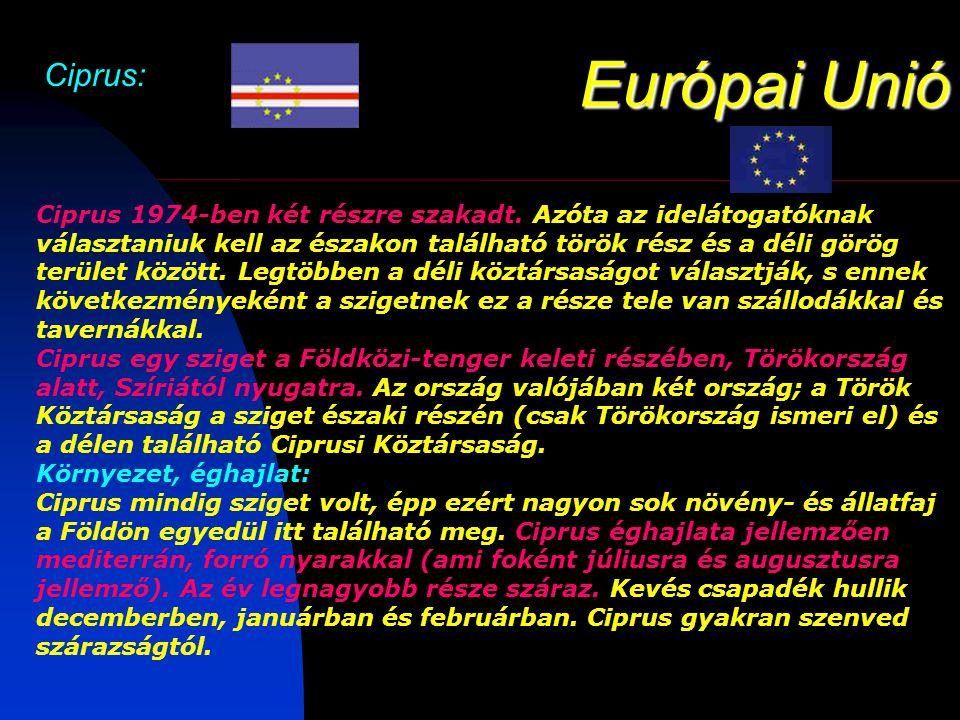Európai Unió Ciprus: Ciprus 1974-ben két részre szakadt.