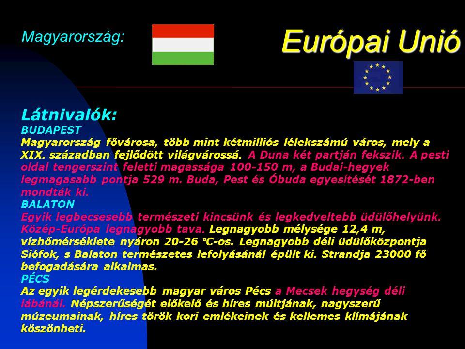 Európai Unió Magyarország: Látnivalók: BUDAPEST Magyarország fővárosa, több mint kétmilliós lélekszámú város, mely a XIX.