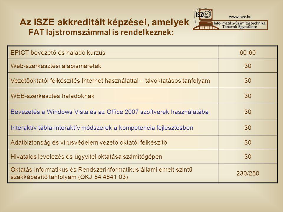 Az ISZE akkreditált képzései, amelyek FAT lajstromszámmal is rendelkeznek: EPICT bevezető és haladó kurzus60-60 Web-szerkesztési alapismeretek30 Vezet