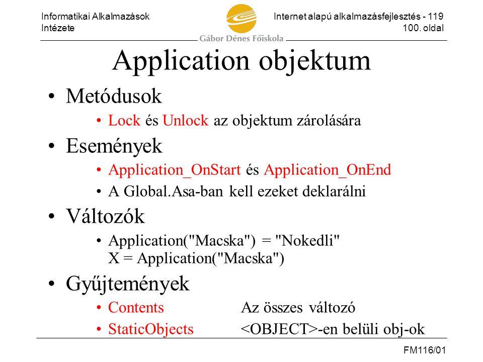 Informatikai AlkalmazásokInternet alapú alkalmazásfejlesztés - 119 Intézete100. oldal FM116/01 Application objektum •Metódusok •Lock és Unlock az obje