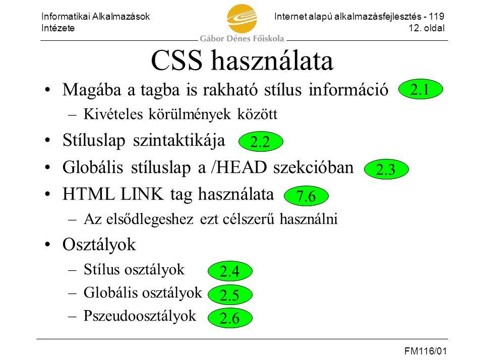 Informatikai AlkalmazásokInternet alapú alkalmazásfejlesztés - 119 Intézete12. oldal FM116/01 CSS használata •Magába a tagba is rakható stílus informá