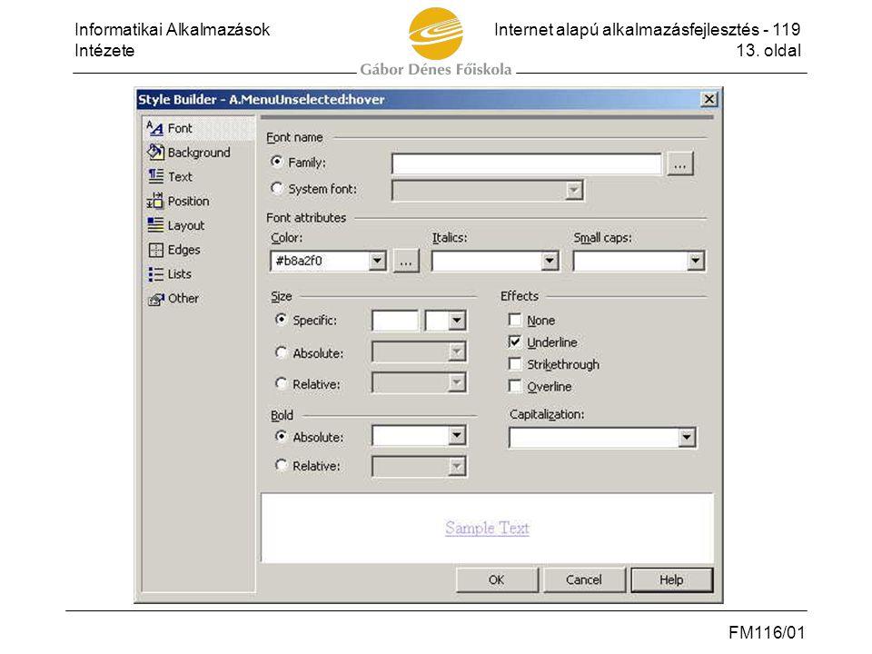 Informatikai AlkalmazásokInternet alapú alkalmazásfejlesztés - 119 Intézete13. oldal FM116/01