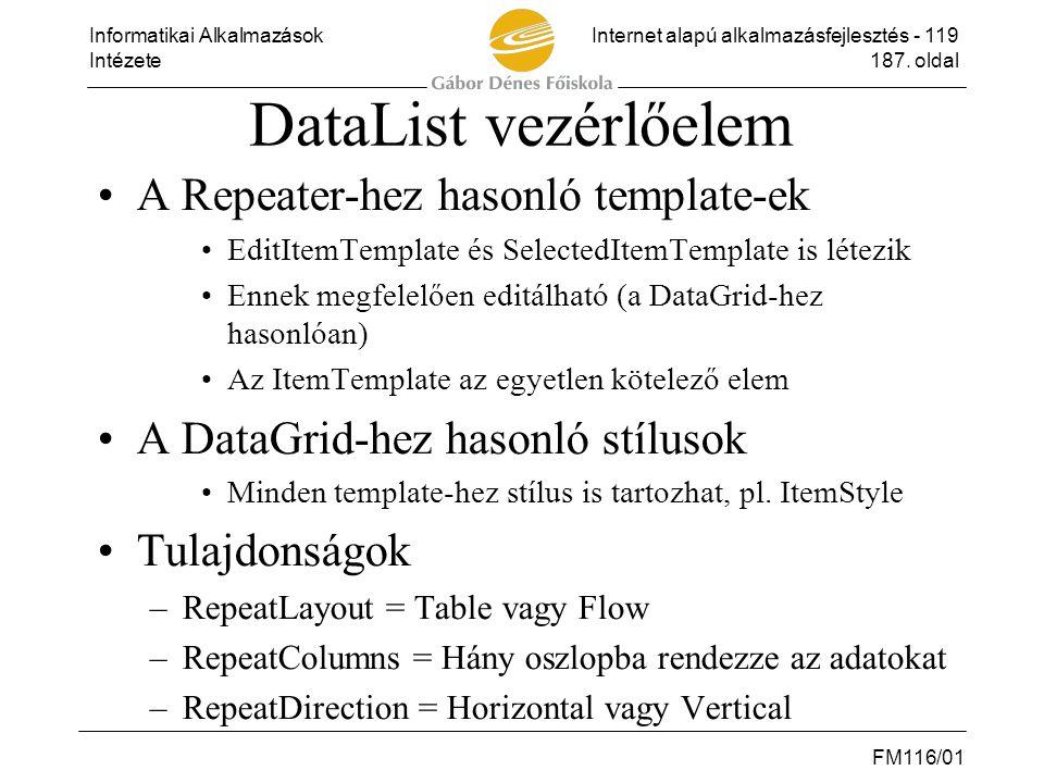Informatikai AlkalmazásokInternet alapú alkalmazásfejlesztés - 119 Intézete187. oldal FM116/01 DataList vezérlőelem •A Repeater-hez hasonló template-e