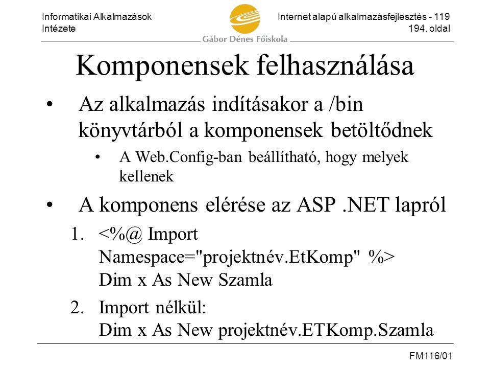 Informatikai AlkalmazásokInternet alapú alkalmazásfejlesztés - 119 Intézete194. oldal FM116/01 Komponensek felhasználása •Az alkalmazás indításakor a