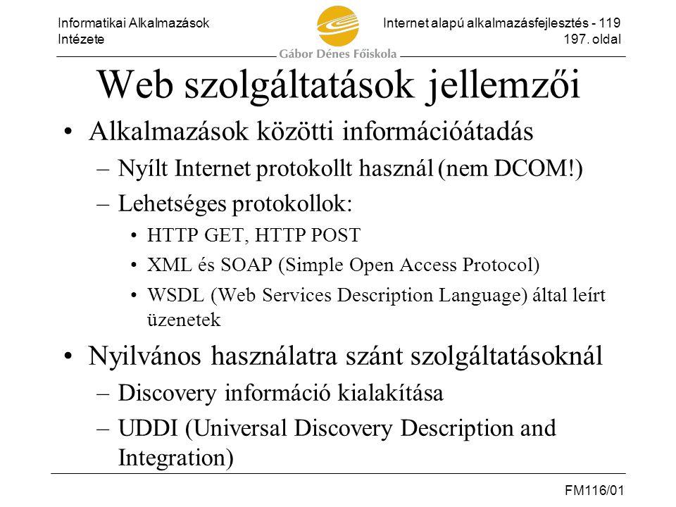Informatikai AlkalmazásokInternet alapú alkalmazásfejlesztés - 119 Intézete197. oldal FM116/01 Web szolgáltatások jellemzői •Alkalmazások közötti info
