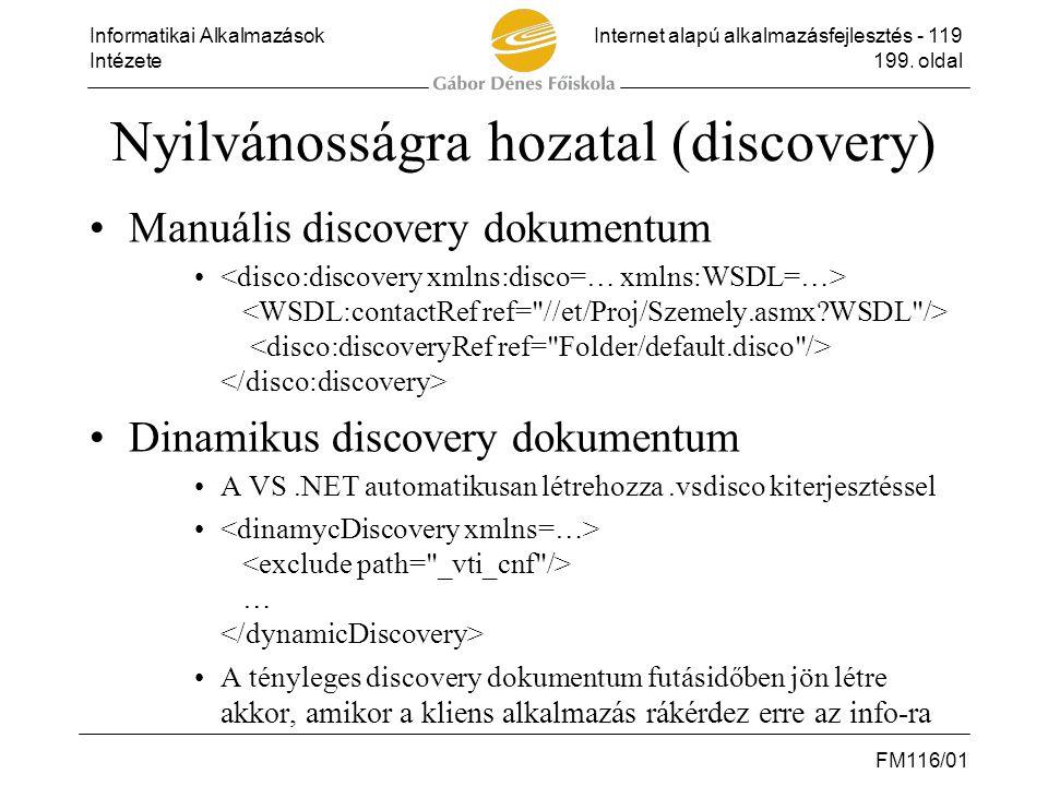 Informatikai AlkalmazásokInternet alapú alkalmazásfejlesztés - 119 Intézete199. oldal FM116/01 Nyilvánosságra hozatal (discovery) •Manuális discovery